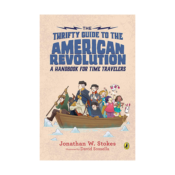 The Thrifty Guides #02 : The Thrifty Guide to the American Revolution (Paperback)