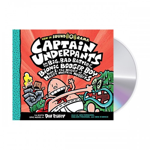 빤스맨 #06 : Captain Underpants and the Big, Bad Battle of the Bionic Booger Boy, Part 1 : The Night of the Nasty Nostril Nuggets (Audio CD, 도서별도구매)