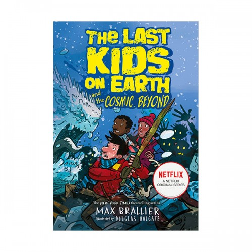 [넷플릭스] The Last Kids on Earth #04 : The Last Kids on Earth and the Cosmic Beyond (Paperback, 영국판)