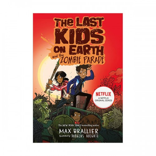 [넷플릭스] The Last Kids on Earth #02 : The Last Kids on Earth and the Zombie Parade (Paperback, 영국판)