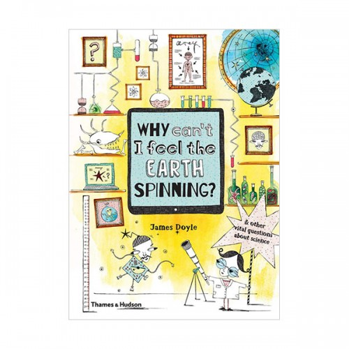 Why Can't I Feel the Earth Spinning? : And other vital questions about science (Hardcover, 영국판)