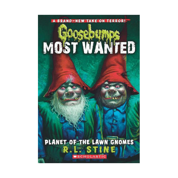 Goosebumps Most Wanted #01 : Planet of the Lawn Gnomes (Paperback)