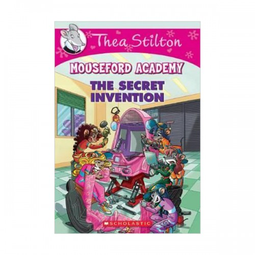Geronimo : Thea Stilton Mouseford Academy #05 : The Secret Invention (Paperback)