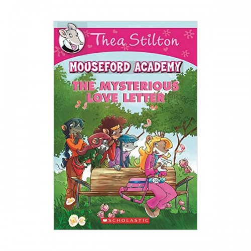 Geronimo : Thea Stilton Mouseford Academy #09 : The Mysterious Love Letter (Paperback)