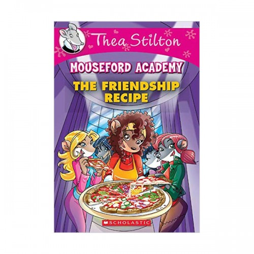 Geronimo : Thea Stilton Mouseford Academy #15 : The Friendship Recipe (Paperback)