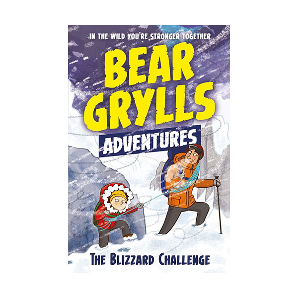 A Bear Grylls Adventure #01 : The Blizzard Challenge (Paperback, 영국판)