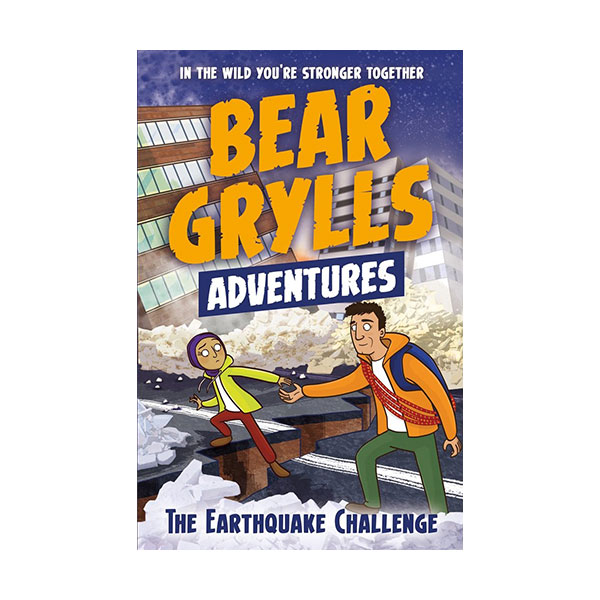 A Bear Grylls Adventure #06 : The Earthquake Challenge (Paperback, 영국판)