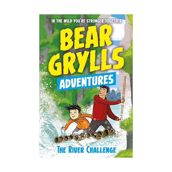 A Bear Grylls Adventure #05 : The River Challenge (Paperback, 영국판)