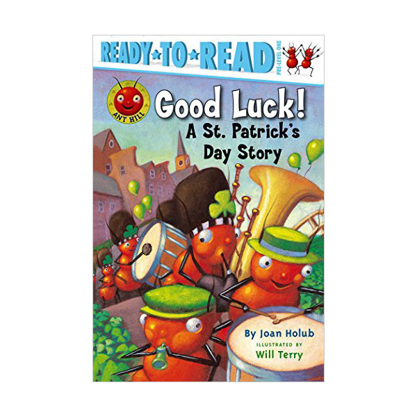 Ready to Read Pre : Ant Hill : Good Luck! : A St. Patrick's Day Story (Paperback)