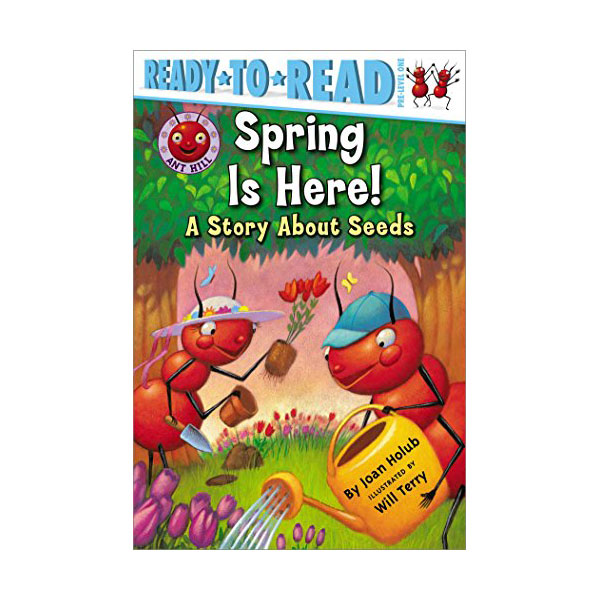 Ready to Read Pre : Ant Hill : Spring Is Here! : A Story About Seeds (Paperback)