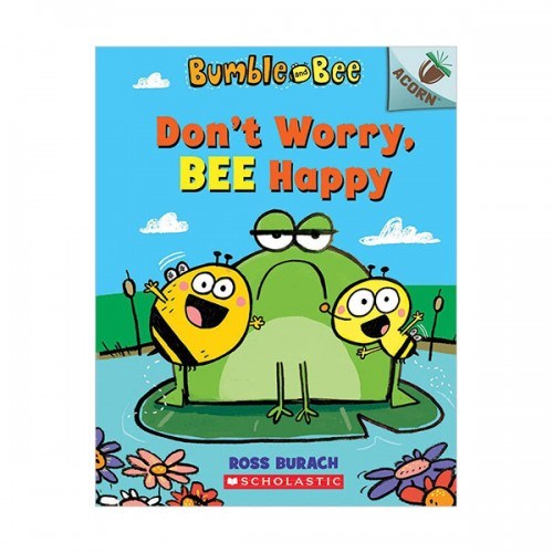 Bumble and Bee #01 : Don't Worry, Bee Happy (Paperback)