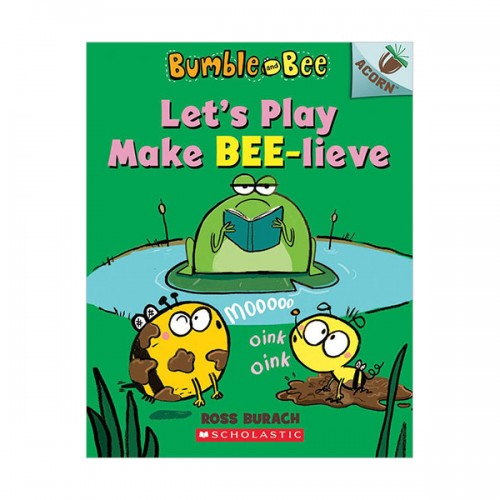 Bumble and Bee #02 : Let's Play Make Bee-lieve (Paperback)