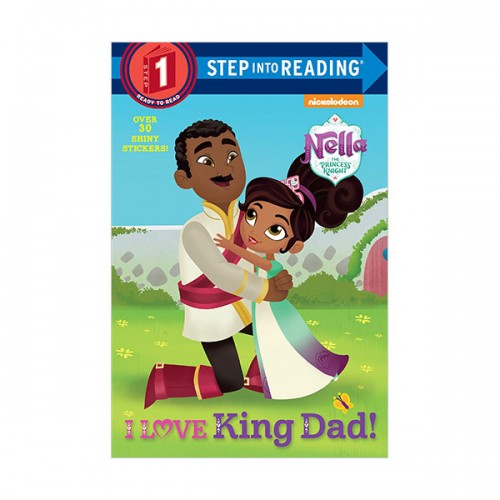 Step Into Reading 1 : Nella the Princess Knight : I Love King Dad! (Paperback)