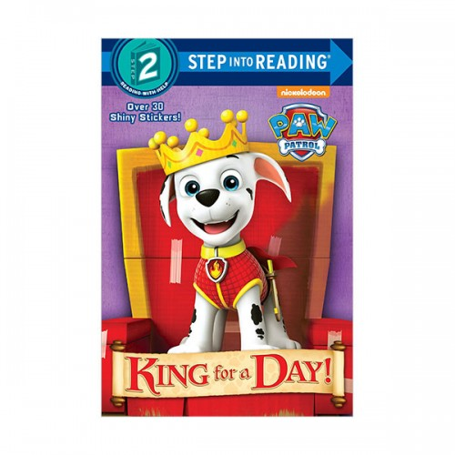 Step Into Reading 2 : PAW Patrol : King for a Day!  (Paperback)