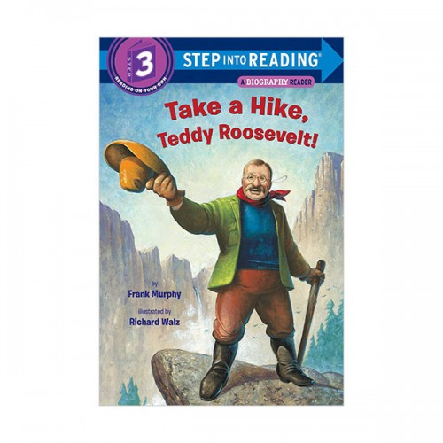 Step Into Reading 3 : Take a Hike, Teddy Roosevelt! (Paperback)