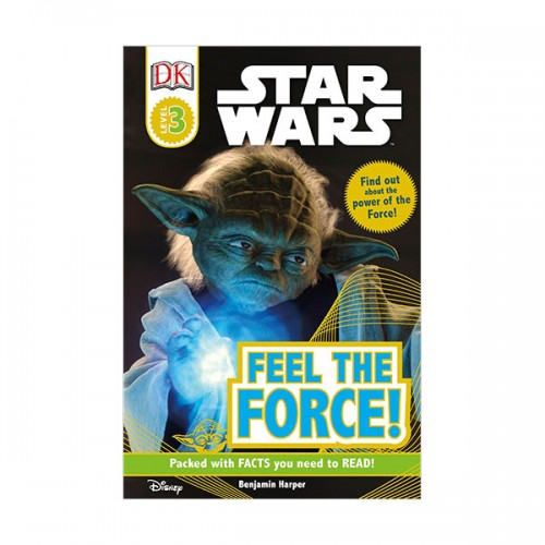 DK Readers Level 3 : Star Wars : Feel the Force! (Paperback)