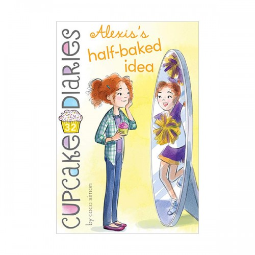 Cupcake Diaries #32 : Alexis's Half-Baked Idea (Paperback)