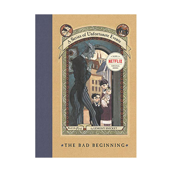 [넷플릭스] A Series of Unfortunate Events #01 : The Bad Beginning (Hardcover, Rough Cut)