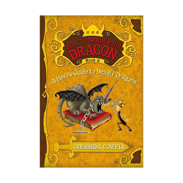 How to Train Your Dragon Series #06 : A Hero's Guide to Deadly Dragons (Paperback)