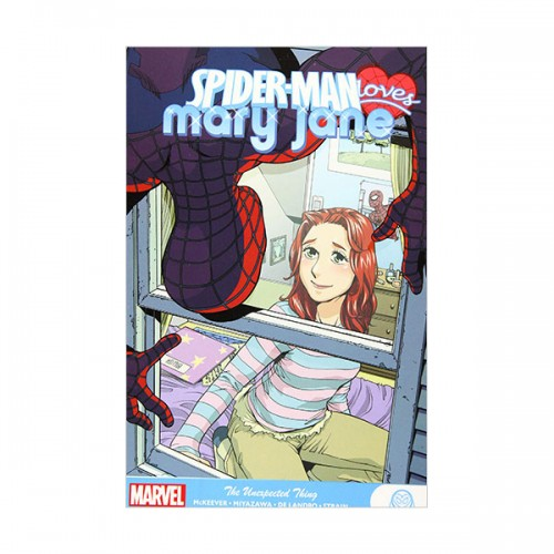Spider-Man Loves Mary Jane : The Unexpected Thing (Paperback)