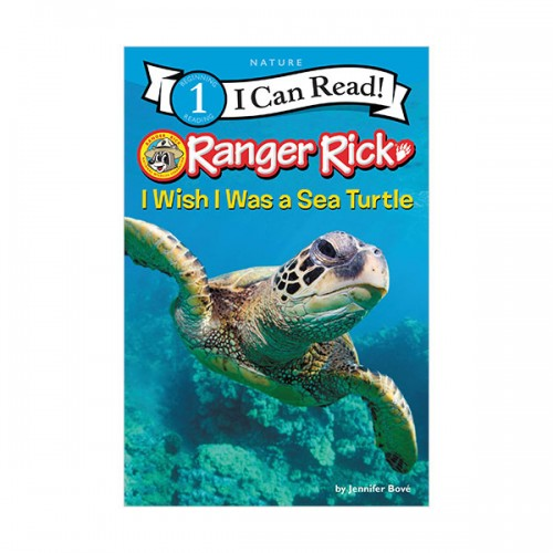 I Can Read 1 : Ranger Rick : I Wish I Was a Sea Turtle (Paperback)