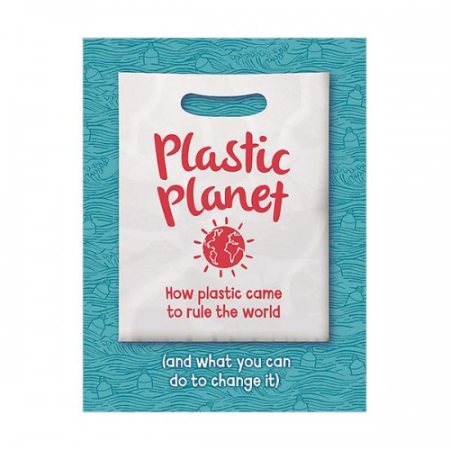Plastic Planet : How Plastic Came to Rule the World (and What You Can Do to Change It) (Paperback, 영국판)