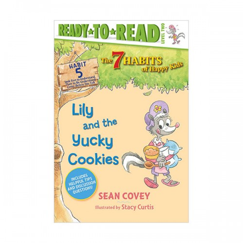 Ready to read 2 : The 7 Habits of Happy Kids : Lily and the Yucky Cookies (Paperback)