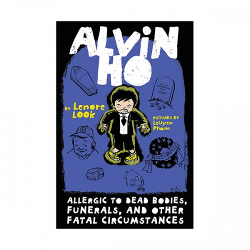 Alvin Ho #04 : Allergic to Dead Bodies, Funerals, and Other Fatal Circumstances (Paperback)