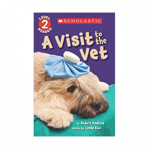 Scholastic Reader Level 2 : A Visit to the Vet (Paperback)