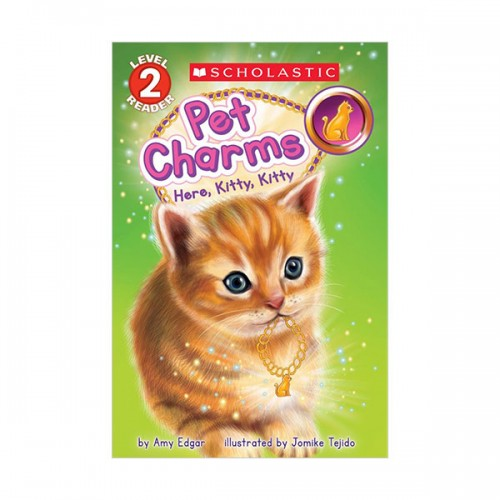Scholastic Reader Level 2 : Pet Charms #03 : Here, Kitty, Kitty (Paperback)