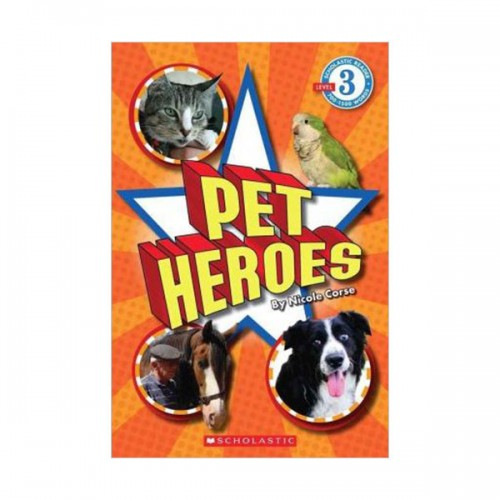 Scholastic Reader Level 3 : Pet Heroes (Paperback)