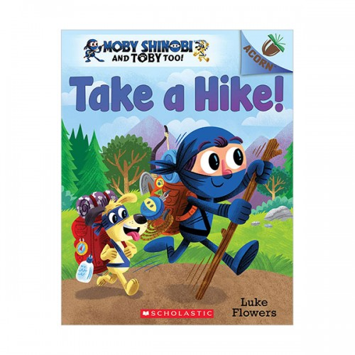 Moby Shinobi and Toby, Too! #02 : Take a Hike! (Paperback)