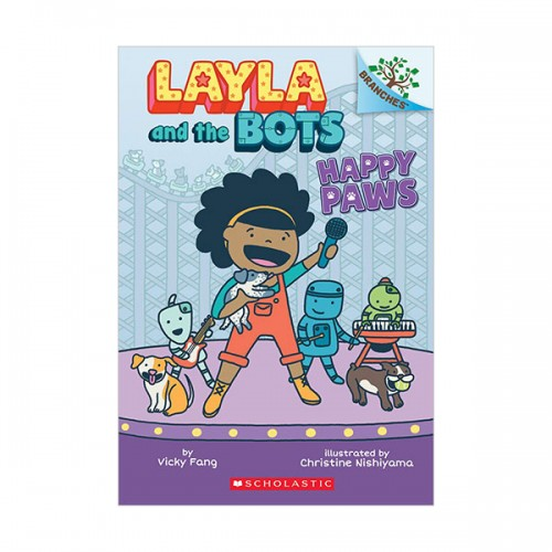 Layla and the Bots #01 : Happy Paws : A Branches Book (Paperback)