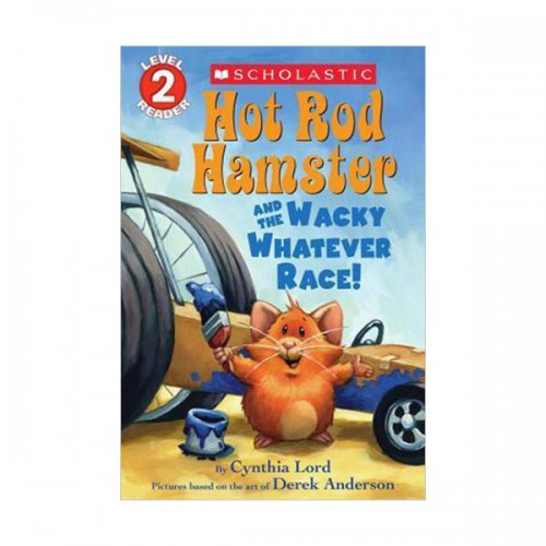Scholastic Reader Level 2 : Hot Rod Hamster and the Wacky Whatever Race! (Paperback)