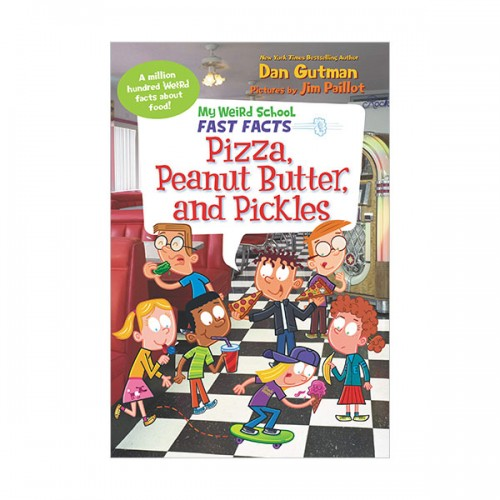 My Weird School Fast Facts : Pizza, Peanut Butter, and Pickles (Paperback)