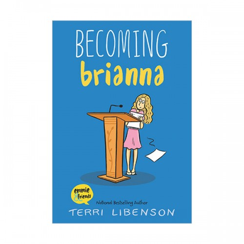 Emmie & Friends #04 : Becoming Brianna (Paperback)