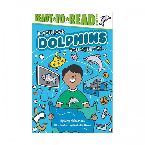 Ready to read 2 : If You Love Dolphins, You Could Be... (Paperback)