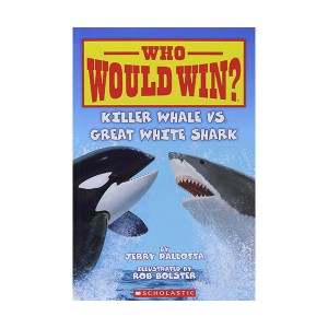 Who Would Win? #01 : Killer Whale vs. Great White Shark (Paperback)