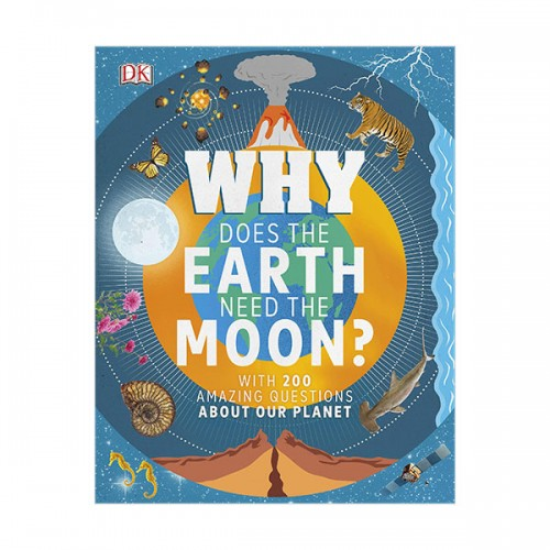 Why Does the Earth Need the Moon? : With 200 Amazing Questions About Our Planet (Hardcover, 영국판)