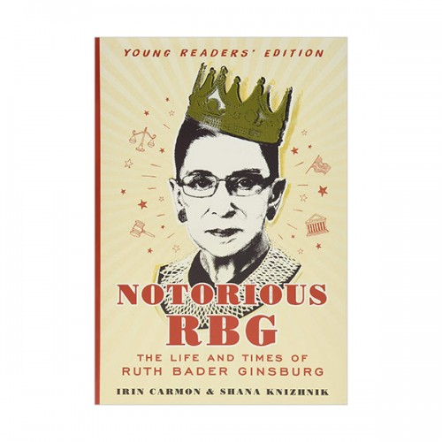 Notorious RBG Young Readers' Edition : The Life and Times of Ruth Bader Ginsburg (Hardcover)