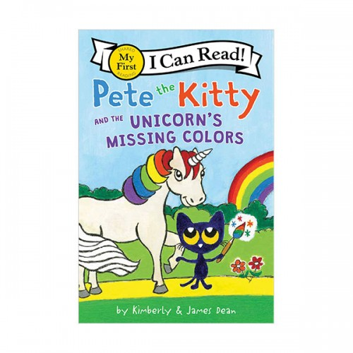 I Can Read My First : Pete the Kitty and the Unicorn's Missing Colors (Paperback)