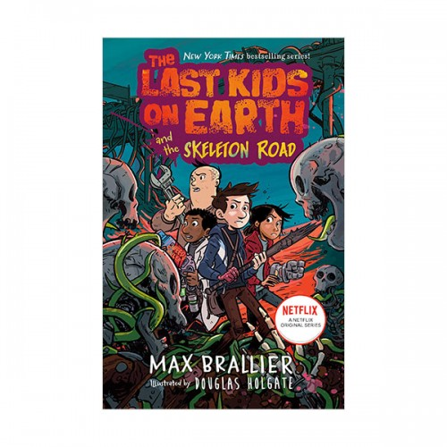 [넷플릭스] The Last Kids on Earth #06 : The Last Kids on Earth and the Skeleton Road (Hardcover)
