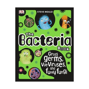 The Bacteria Book : Gross Germs, Vile Viruses, and Funky Fungi (Hardcover, 영국판)
