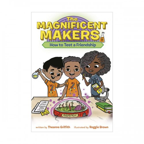 The Magnificent Makers #01 : How to Test a Friendship (Paperback)