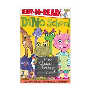 Ready to Read 1 : Dino School : Say Cheese, Teddy Rex! (Paperback)