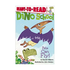 Ready to Read 1 : Dino School : Pete Can Fly! (Paperback)