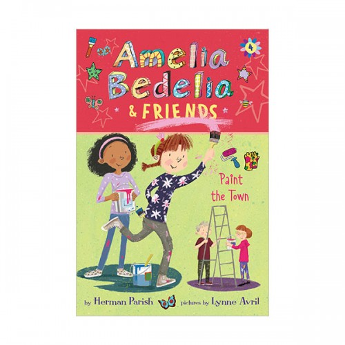 Amelia Bedelia & Friends #04 : Amelia Bedelia & Friends Paint the Town (Paperback)
