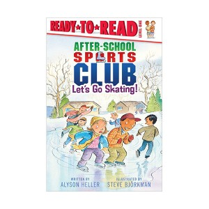 Ready to Read 1 : After-School Sports Club : Let's Go Skating! (Paperback)
