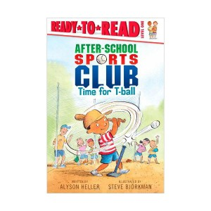 Ready to Read 1 : After-School Sports Club : Time for T-ball (Paperback)