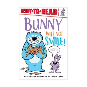 Ready to Read 1 : Bunny Will Not Smile! (Paperback)